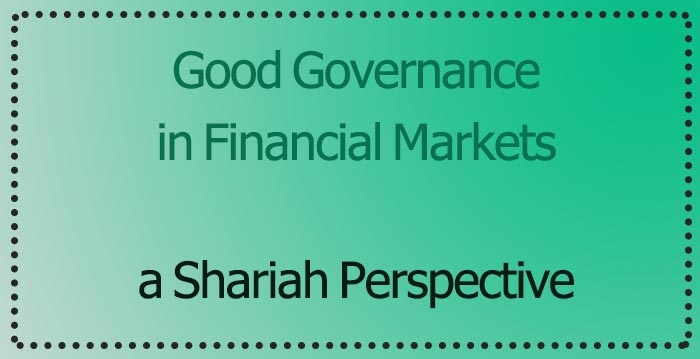 Good Governance and its Impact on Financial Markets: a Shariah Perspective